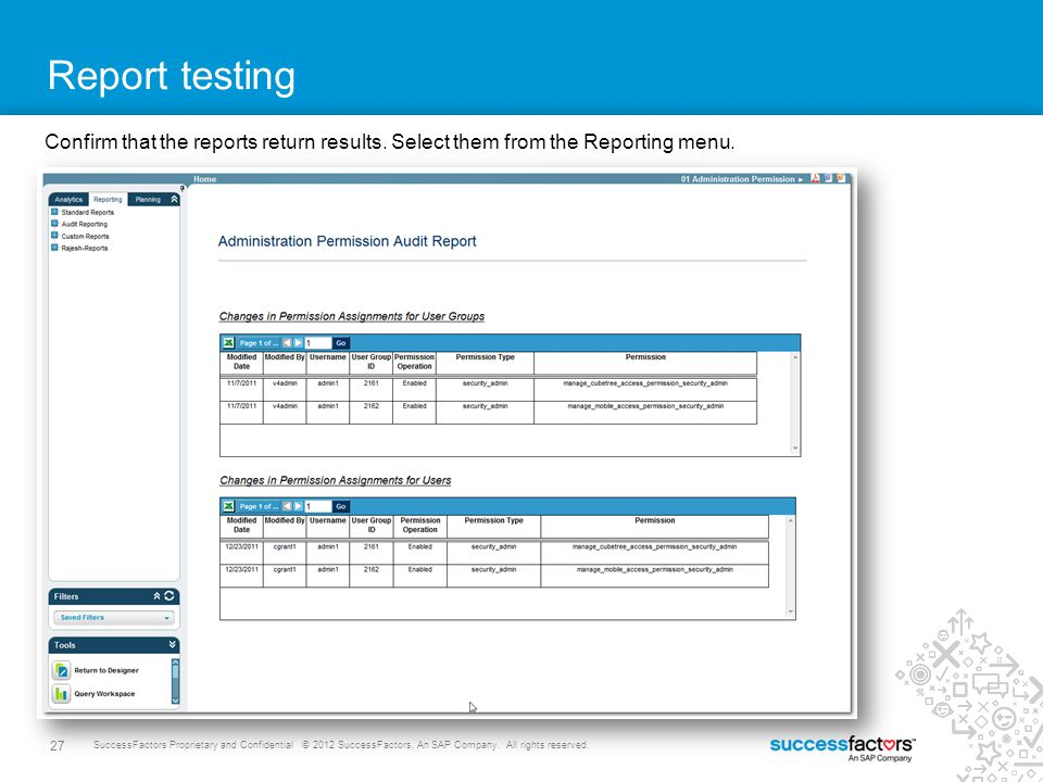 Report testing Confirm that the reports return results. Select them from the Reporting menu.