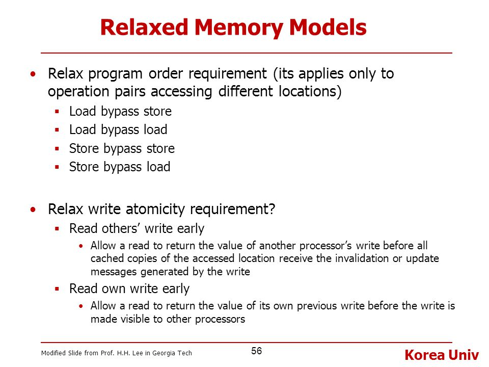 Relaxed Memory Models Relax program order requirement (its applies only to operation pairs accessing different locations)