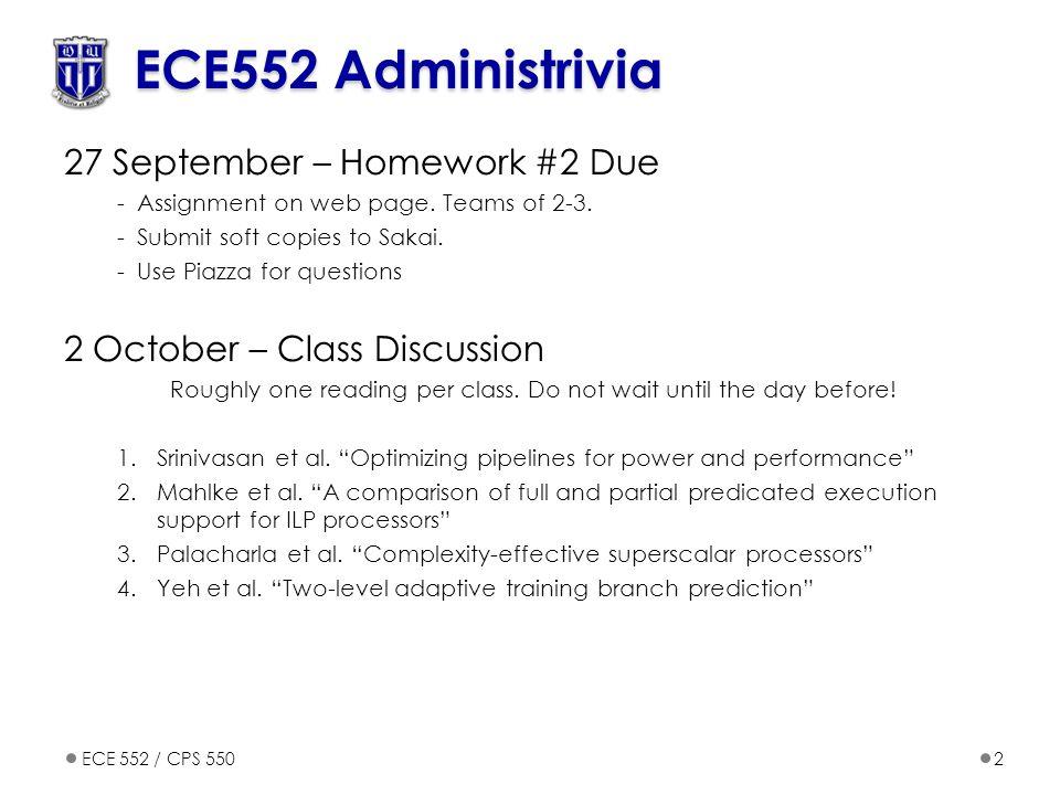 ECE552 Administrivia 27 September – Homework #2 Due