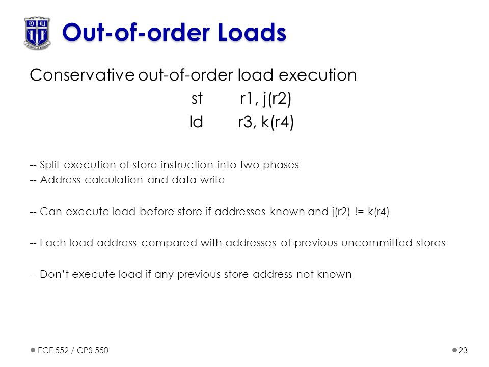 Out-of-order Loads Conservative out-of-order load execution