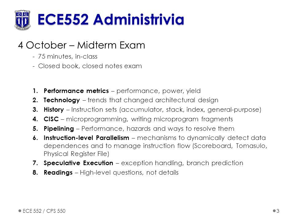 ECE552 Administrivia 4 October – Midterm Exam 75 minutes, in-class