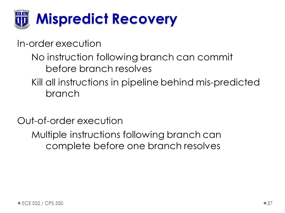 Mispredict Recovery In-order execution