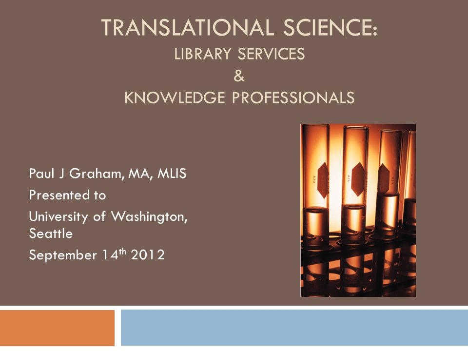 Translational Science: Library Services & Knowledge Professionals