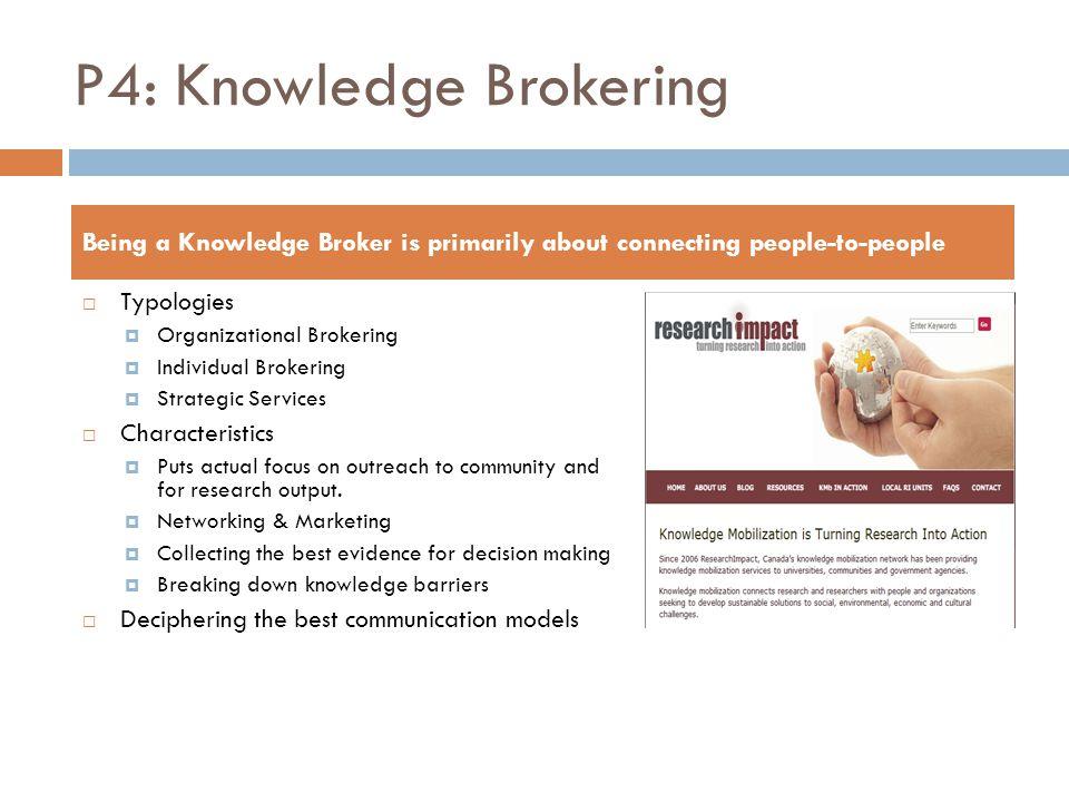 P4: Knowledge Brokering
