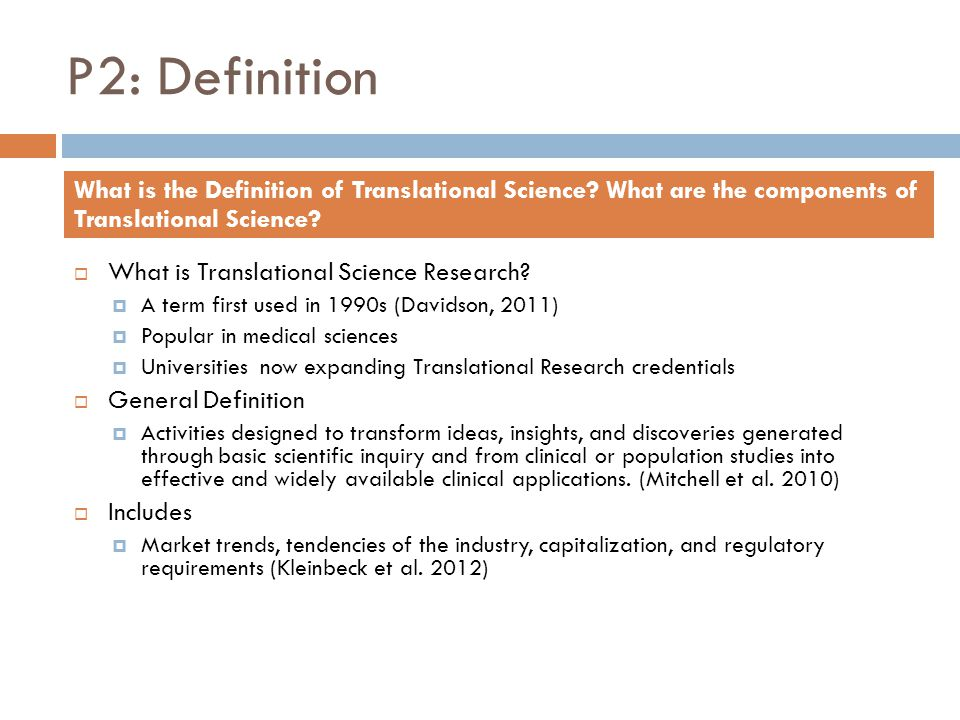 P2: Definition What is the Definition of Translational Science What are the components of Translational Science