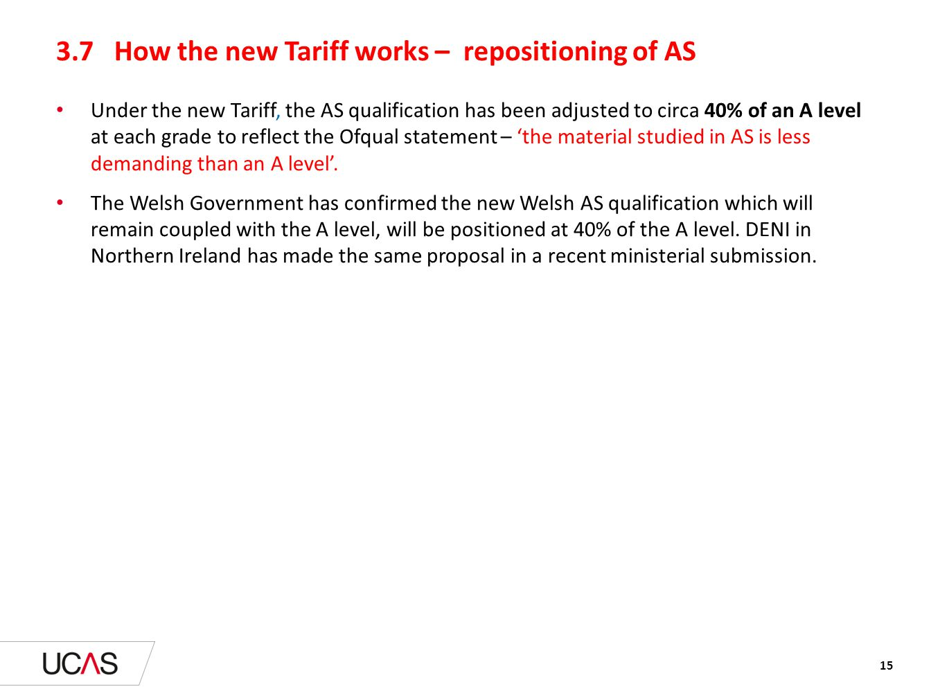 3.7 How the new Tariff works – repositioning of AS