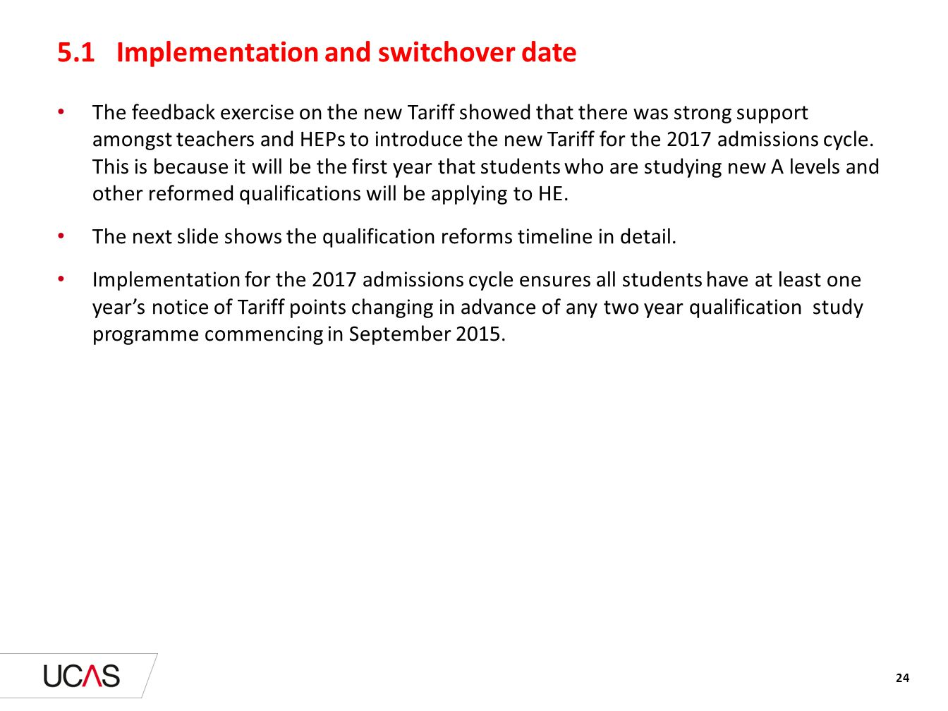 5.1 Implementation and switchover date