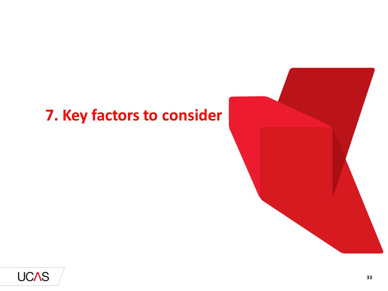 7. Key factors to consider