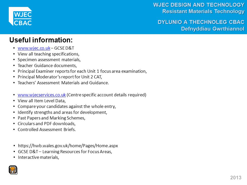 Useful information: www.wjec.co.uk – GCSE D&T