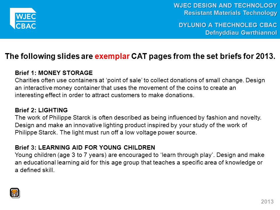 The following slides are exemplar CAT pages from the set briefs for 2013.