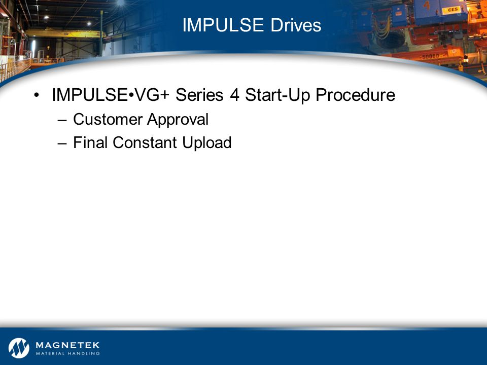 IMPULSE Drives IMPULSE•VG+ Series 4 Start-Up Procedure