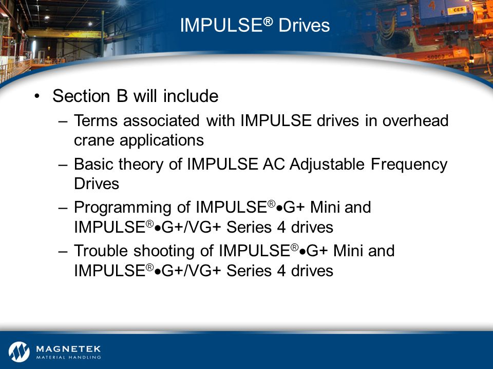 IMPULSE® Drives Section B will include
