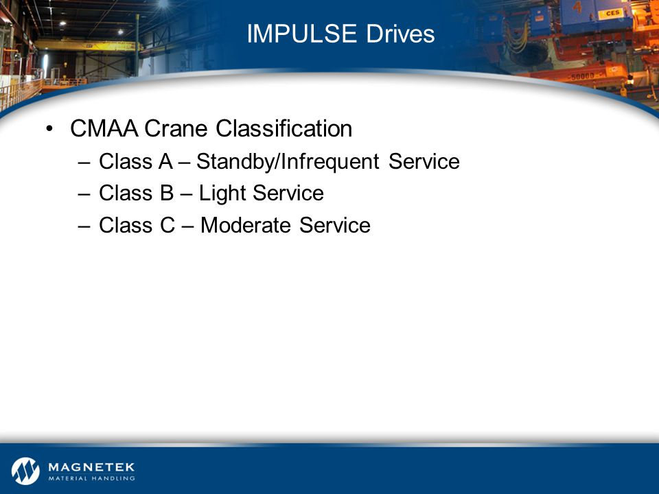 IMPULSE Drives CMAA Crane Classification
