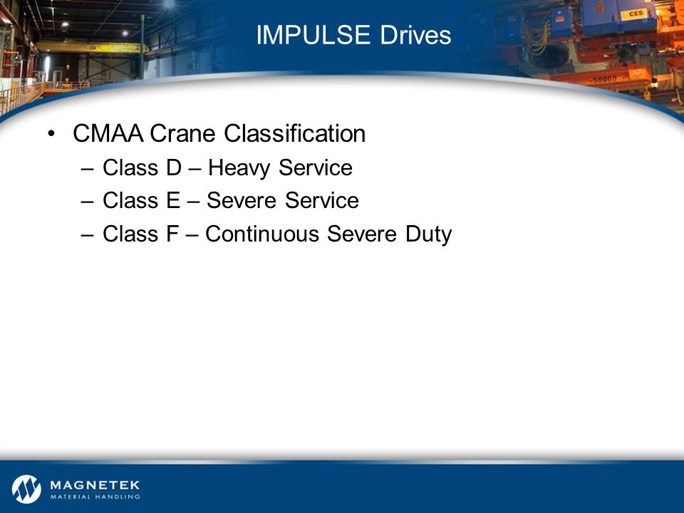 IMPULSE Drives CMAA Crane Classification Class D – Heavy Service