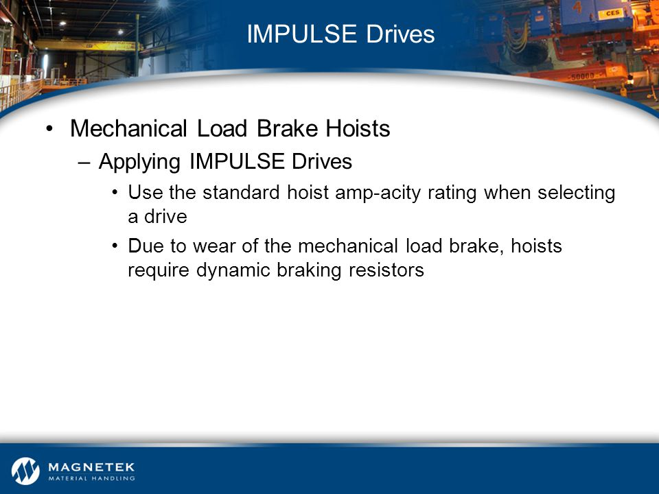 IMPULSE Drives Mechanical Load Brake Hoists Applying IMPULSE Drives