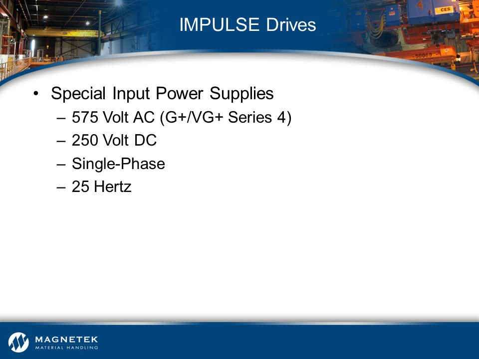 IMPULSE Drives Special Input Power Supplies