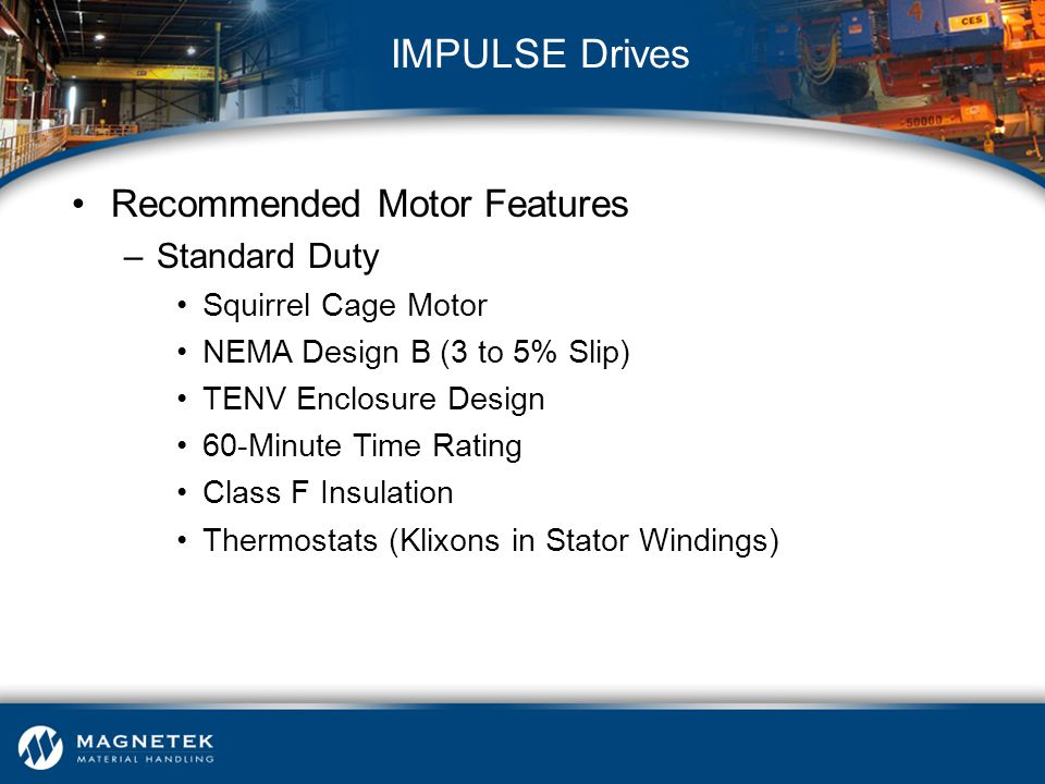 IMPULSE Drives Recommended Motor Features Standard Duty