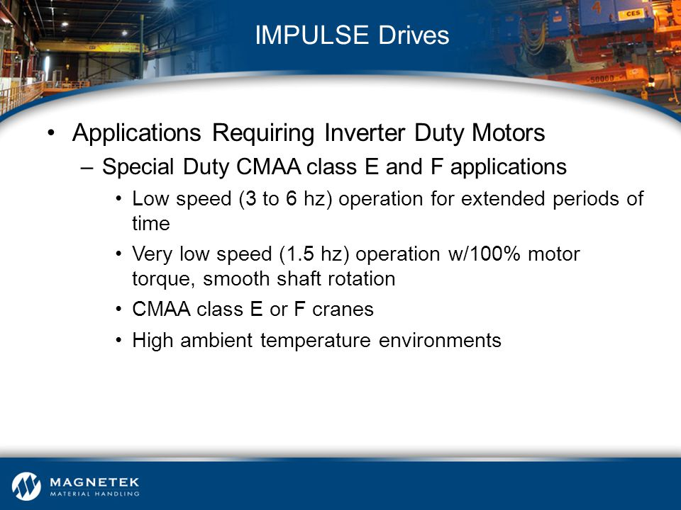IMPULSE Drives Applications Requiring Inverter Duty Motors