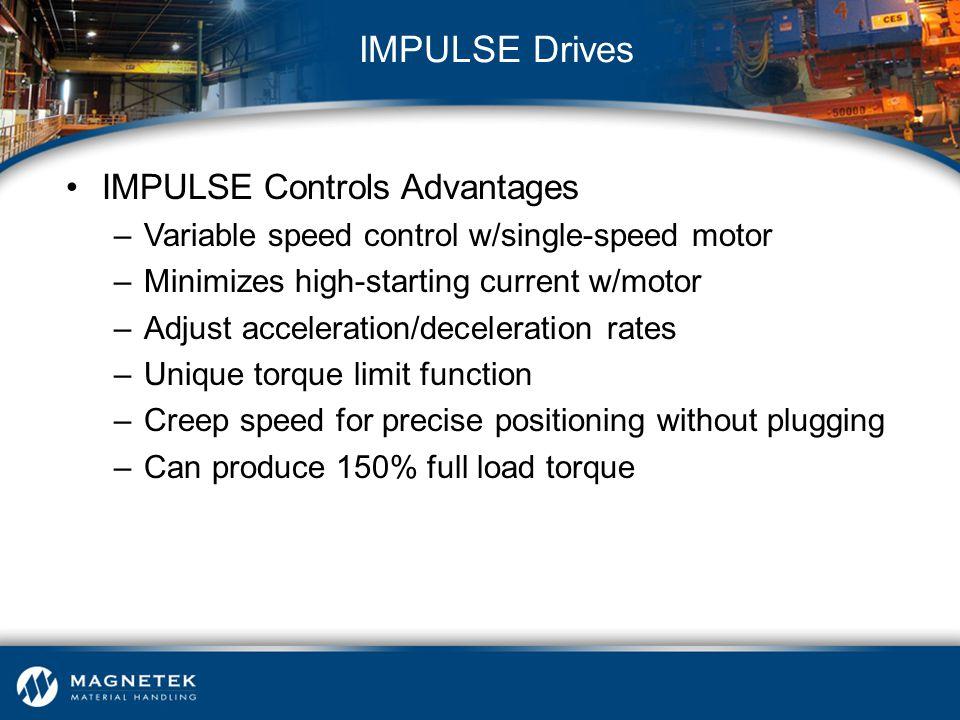 IMPULSE Drives IMPULSE Controls Advantages