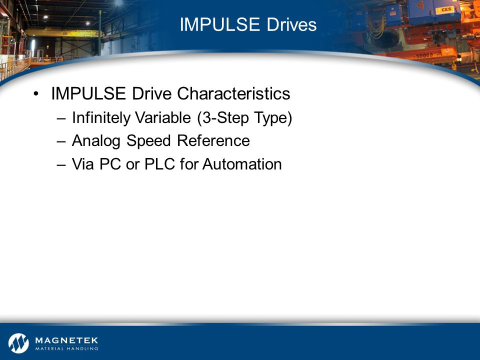 IMPULSE Drives IMPULSE Drive Characteristics