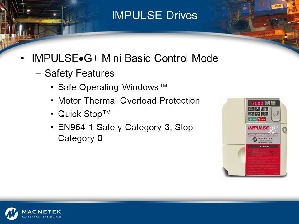 IMPULSE Drives IMPULSEG+ Mini Basic Control Mode Safety Features