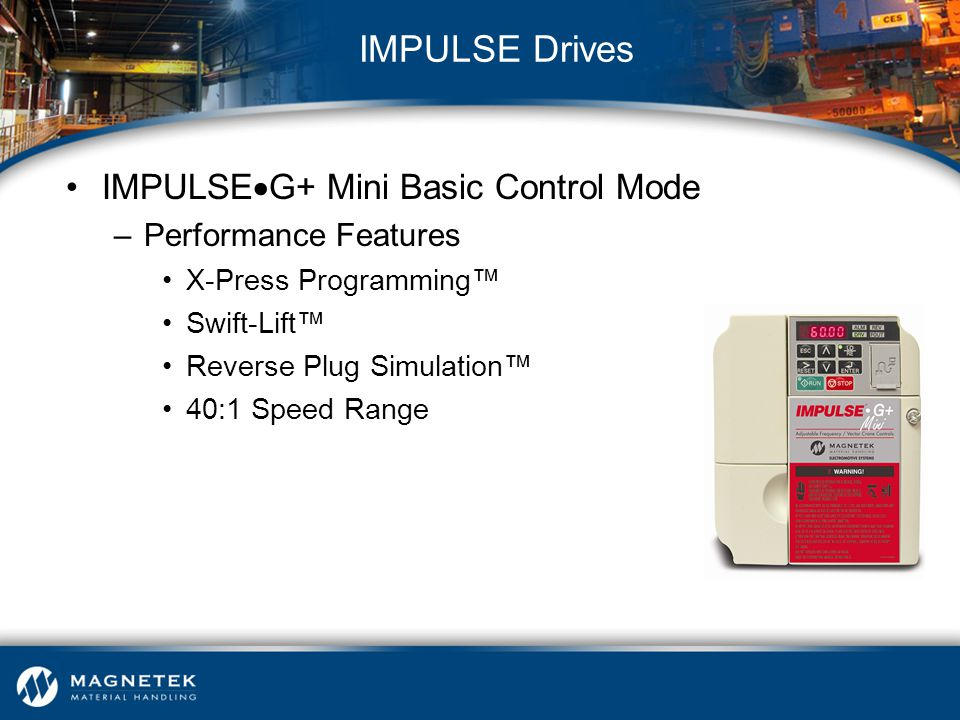 IMPULSE Drives IMPULSEG+ Mini Basic Control Mode Performance Features