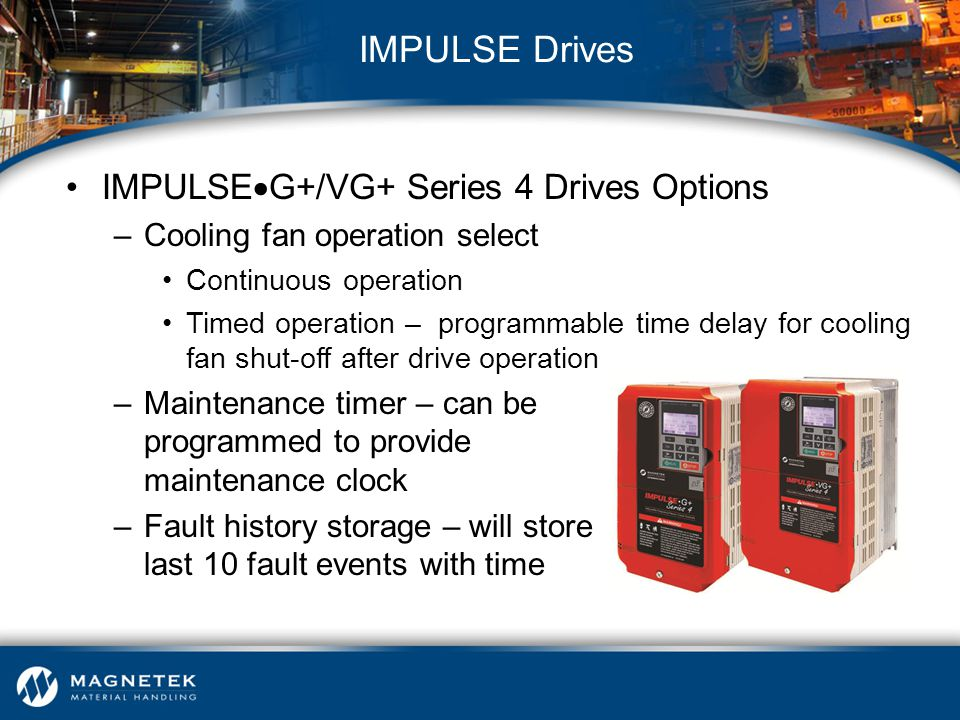 IMPULSE Drives IMPULSEG+/VG+ Series 4 Drives Options