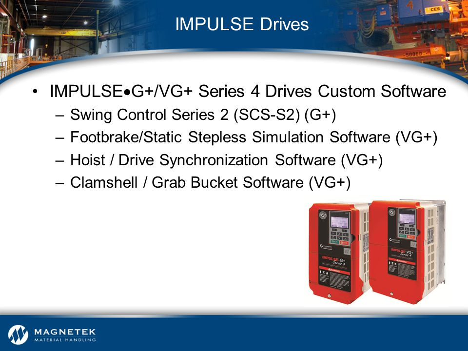 IMPULSE Drives IMPULSEG+/VG+ Series 4 Drives Custom Software