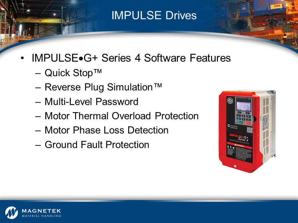 IMPULSE Drives IMPULSEG+ Series 4 Software Features Quick Stop™