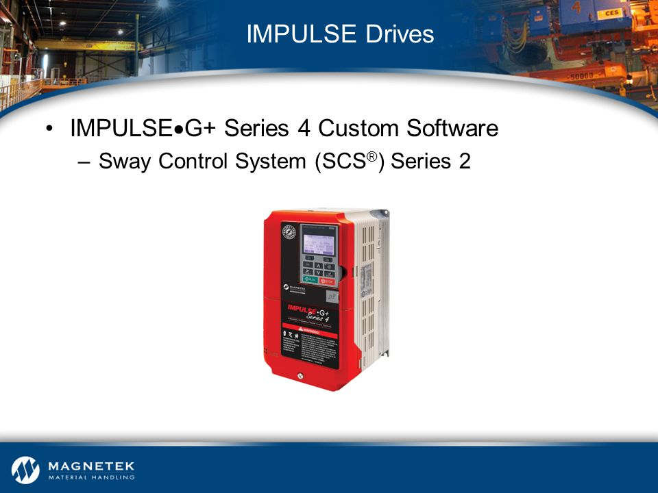 IMPULSE Drives IMPULSEG+ Series 4 Custom Software