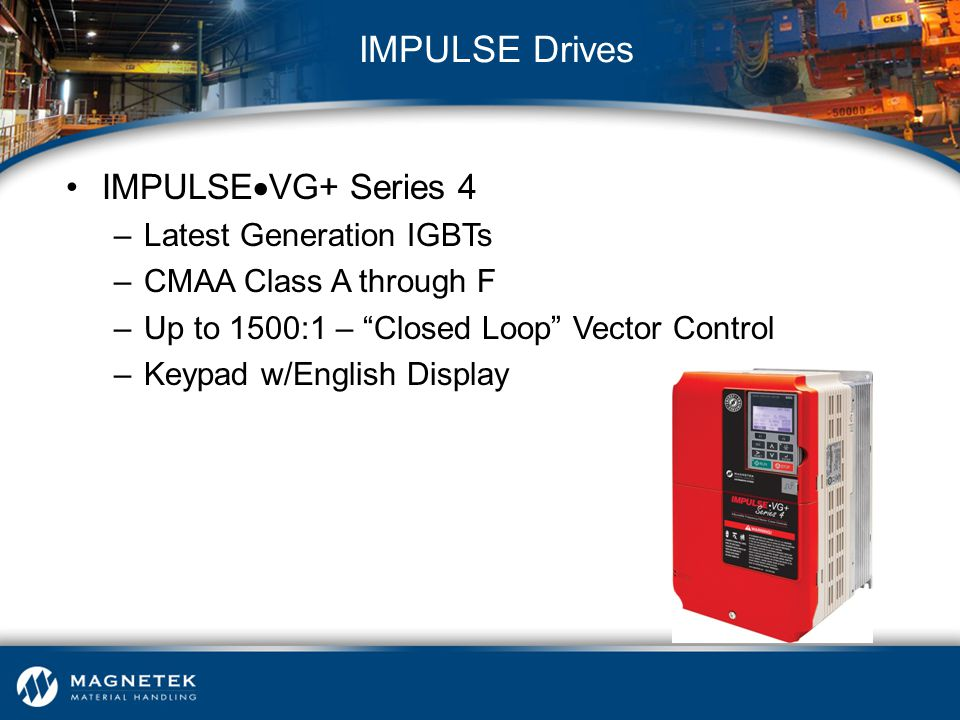 IMPULSE Drives IMPULSEVG+ Series 4 Latest Generation IGBTs