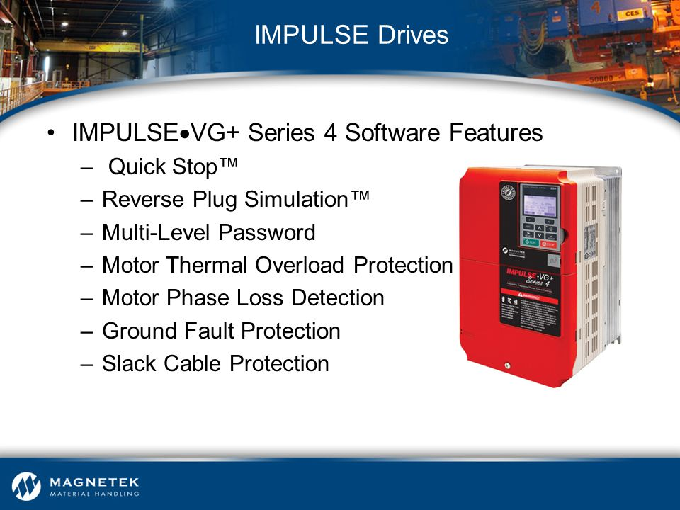 IMPULSE Drives IMPULSEVG+ Series 4 Software Features Quick Stop™