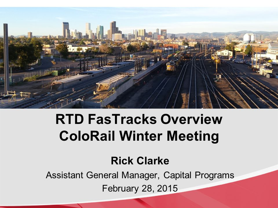 RTD FasTracks Overview ColoRail Winter Meeting