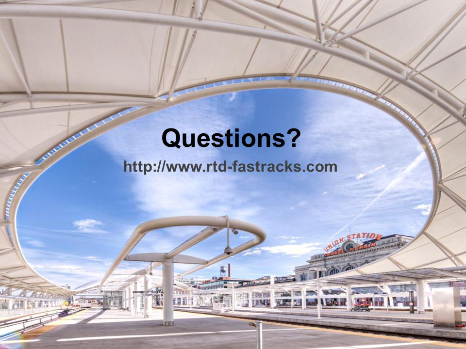 Questions http://www.rtd-fastracks.com