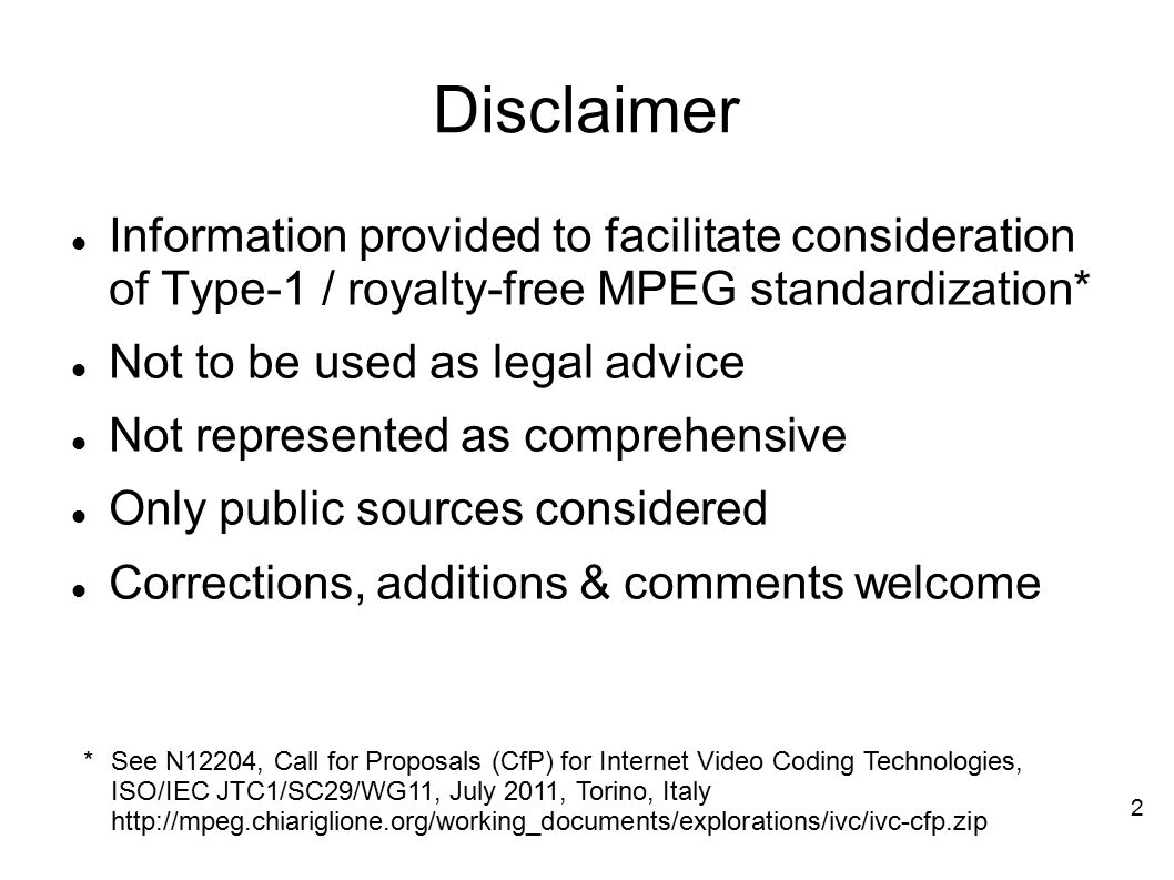 Disclaimer Information provided to facilitate consideration of Type-1 / royalty-free MPEG standardization*