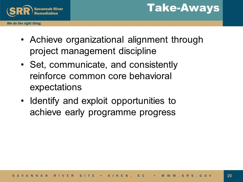 Take-Aways Achieve organizational alignment through project management discipline.