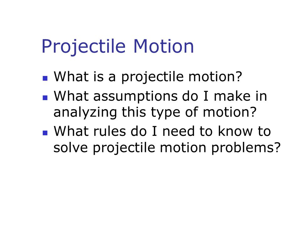 Projectile Motion What is a projectile motion