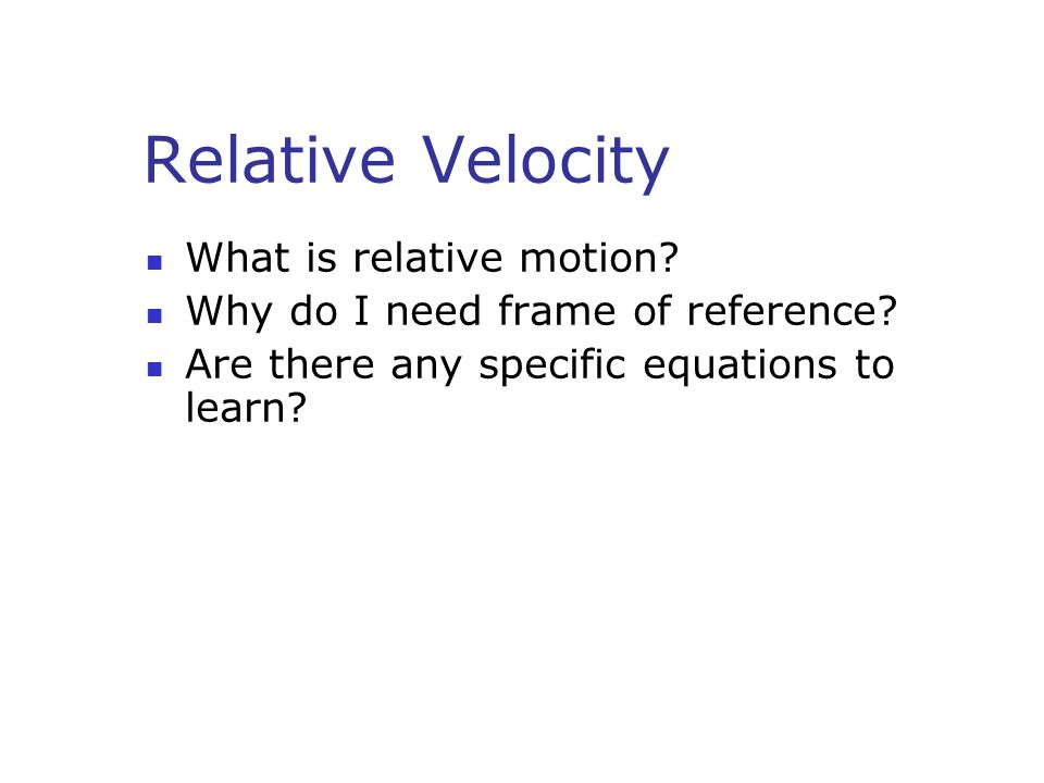 Relative Velocity What is relative motion