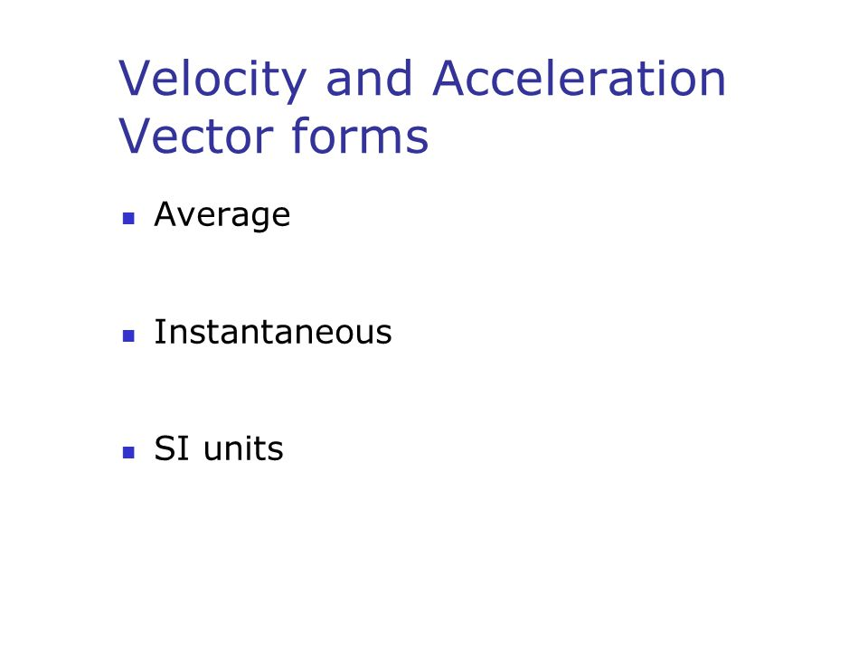 Velocity and Acceleration Vector forms