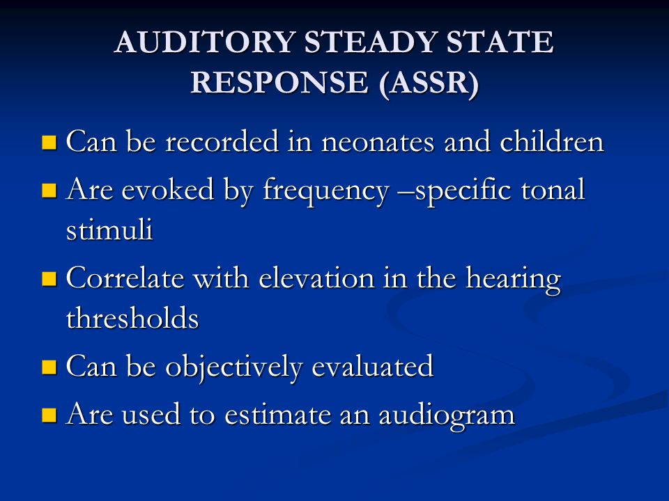 AUDITORY STEADY STATE RESPONSE (ASSR)
