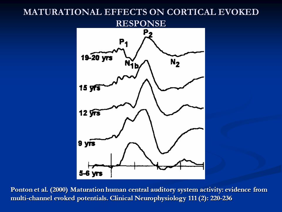 MATURATIONAL EFFECTS ON CORTICAL EVOKED RESPONSE