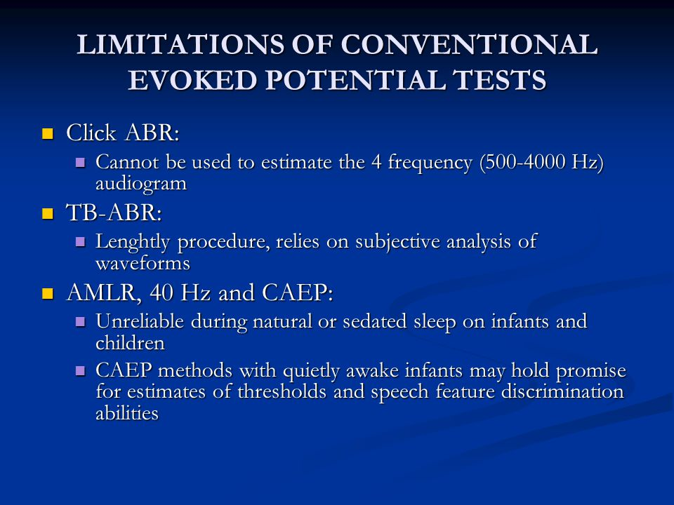 LIMITATIONS OF CONVENTIONAL EVOKED POTENTIAL TESTS