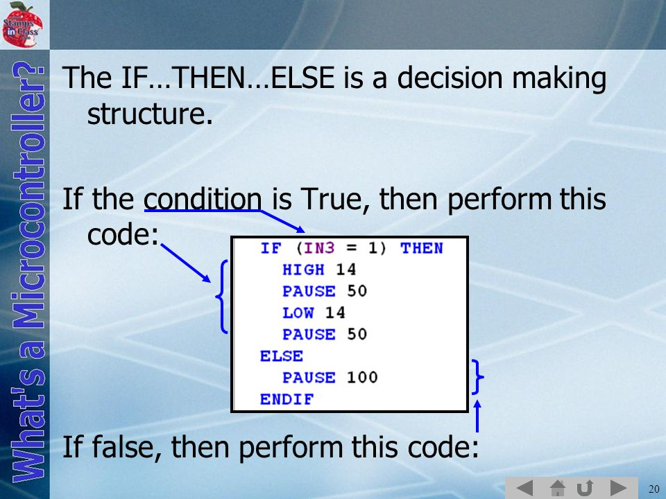 The IF…THEN…ELSE is a decision making structure.