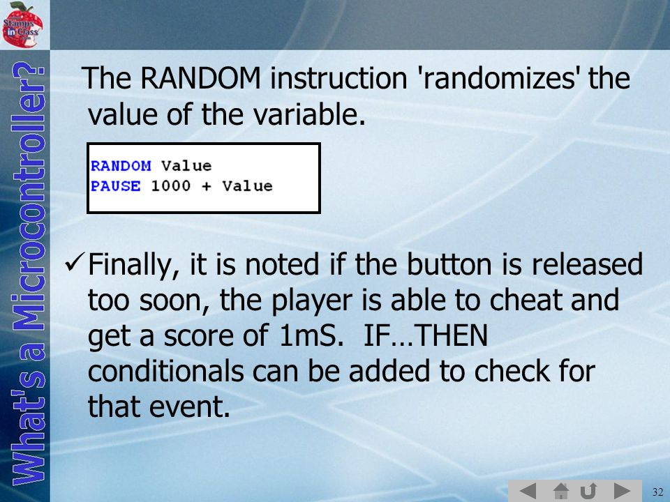 The RANDOM instruction randomizes the value of the variable.