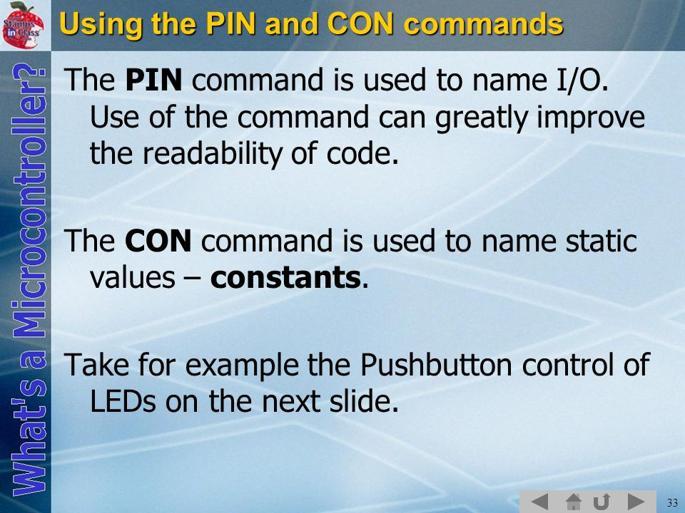 Using the PIN and CON commands