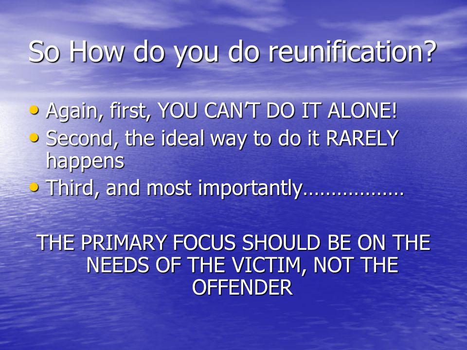 So How do you do reunification