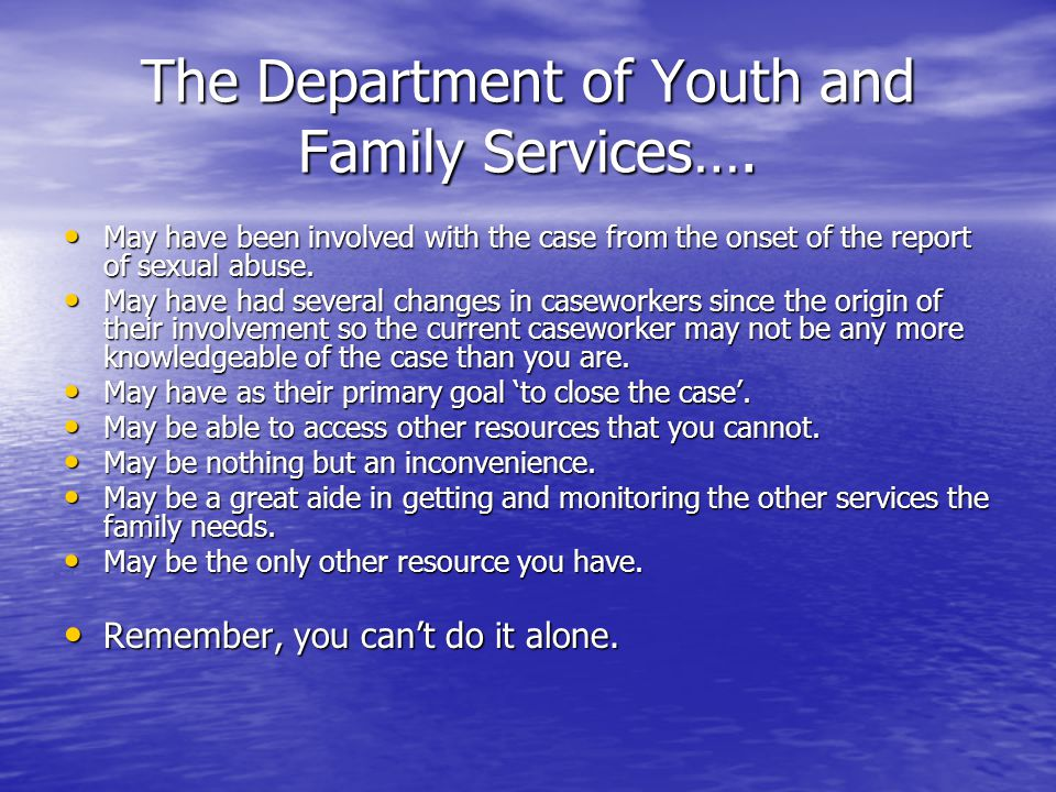 The Department of Youth and Family Services….