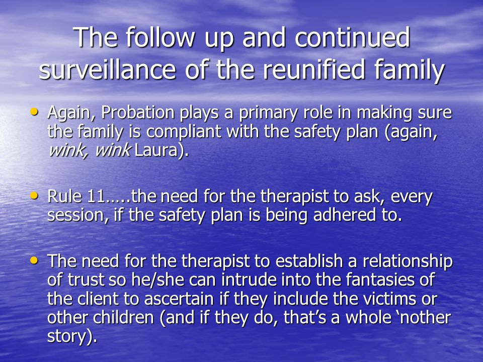 The follow up and continued surveillance of the reunified family