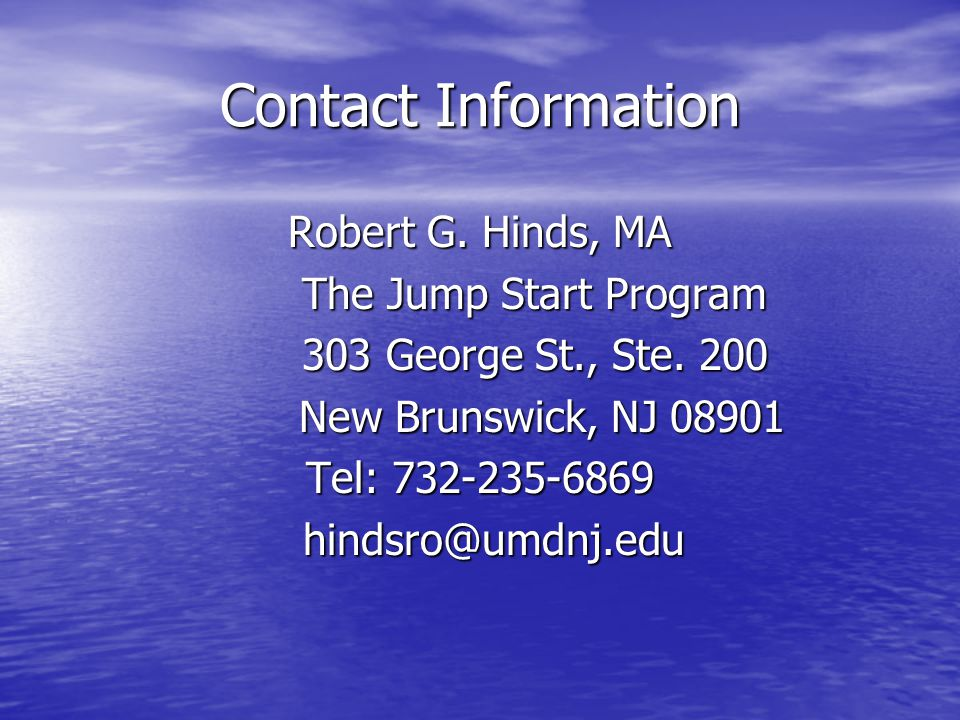 Contact Information Robert G. Hinds, MA. The Jump Start Program. 303 George St., Ste. 200. New Brunswick, NJ 08901.
