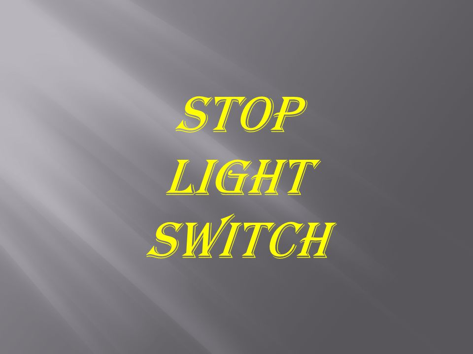 Stop Light Switch